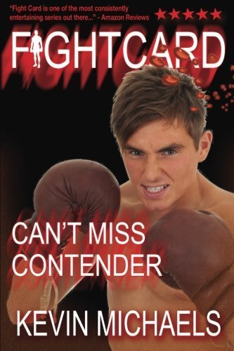 Fight Card: CAN'T MISS CONTENDER by Kevin Michaels (2013-07-29)