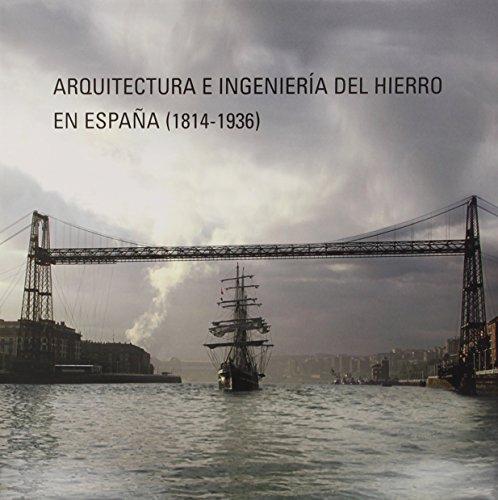 Arquitectura e ingeniera del hierro en España, 1815-1936