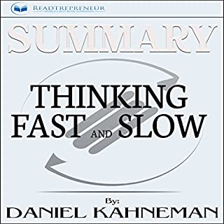 Summary: Thinking, Fast and Slow by Daniel Kahneman                   By:                                                                                                                                 Readtrepreneur Publishing                               Narrated by:                                                                                                                                 Bridger Conklin                      Length: 1 hr and 17 mins     22 ratings     Overall 4.8