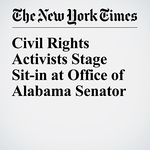 Civil Rights Activists Stage Sit-in at Office of Alabama Senator copertina