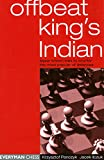 Offbeat King's Indian: Lesser Known Tries To Counter This Most Popular Of Defences-Panczyk, Krzysztof Ilczuk, Jacek