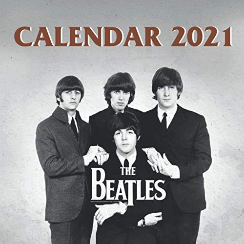The Beatles Calendar 2021: Special Music Lovers Monthly Calendar - Wall Calendar