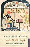Liber Al vel Legis: Das Buch des Gesetzes - Aleister Crowley