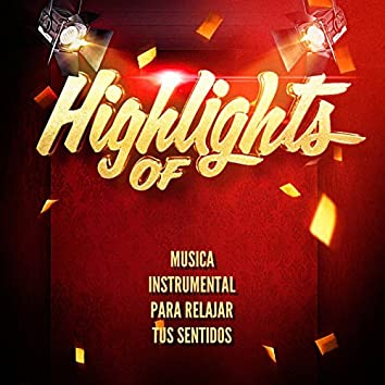 Highlights of Musica Instrumental Para Relajar Tus Sentidos