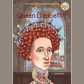 Who Was Queen Elizabeth? audiobook cover art
