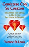CONECTESE CON SU CORAZON: DISCUSIONES CON GRACIA - Su Hilo De Oro Para Honrar Su Divinidad: Espiritual y Practico! Esto Incluye Tanto Estima Psicologica Como Espiritual