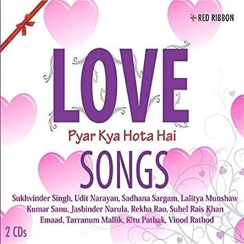 Love Songs Pyar Kya Hota Hai