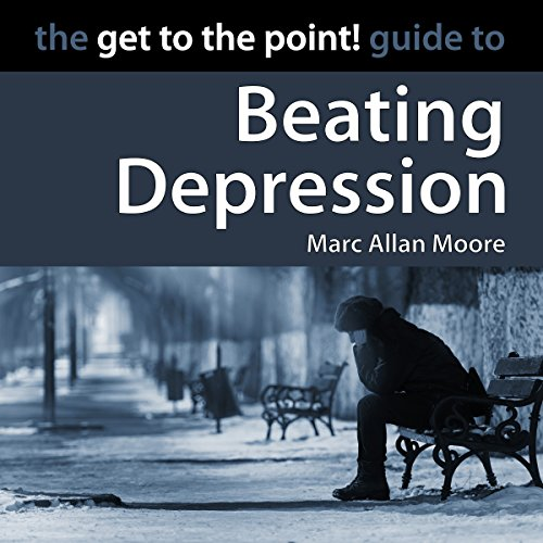 The Get to the Point! Guide to Beating Depression audiobook cover art