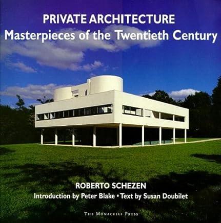 Private Architecture: Masterpieces of the Twentieth Century by Roberto Schezen (1998-09-01)