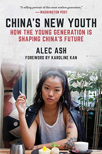 China's New Youth: How the Young Generation Is Shaping China's Future