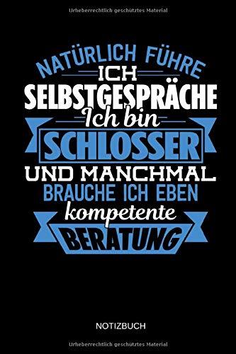 Natürlich führe ich Selbstgespräche - Ich bin Schlosser - Notizbuch: Lustiges Schlosser Notizbuch mit Punktraster. Schlosser Zubehör & Schlosser Geschenk Idee.