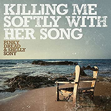 Killing Me Softly with Her Song