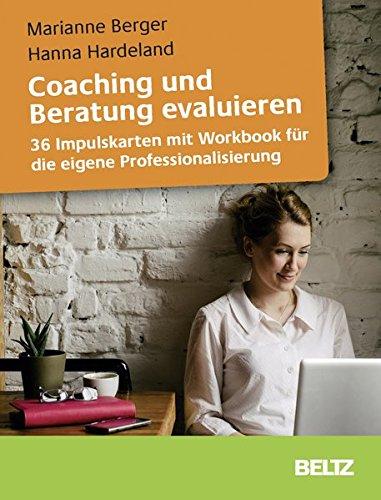 Coaching und Beratung evaluieren: 36 Impulskarten mit Workbook für die eigene Professionalisierung (Beltz Weiterbildung)