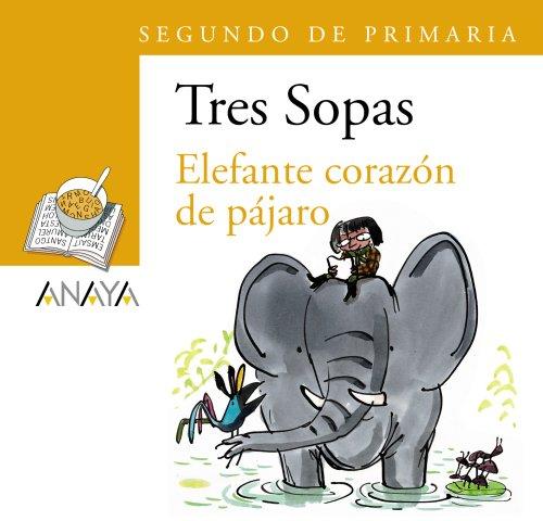 """Blíster """" Elefante corazón de pájaro """" 2º de Primaria (Literatura Infantil (6-11 Años) - Plan Lector Tres Sopas (Castellano)) - 9788466747820"""