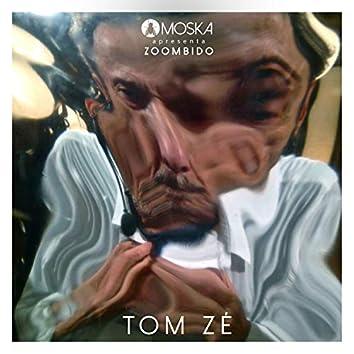 Moska Apresenta Zoombido: Tom Zé