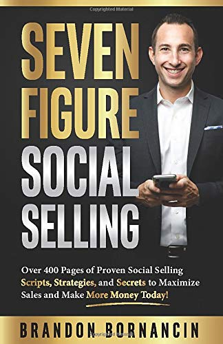Compare Textbook Prices for Seven Figure Social Selling: Over 400 Pages of Proven Social Selling Scripts, Strategies, and Secrets to Increase Sales and Make More Money Today  ISBN 9781952569074 by Bornancin, Brandon