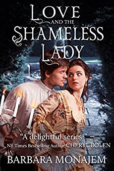 Love and the Shameless Lady (Scandalous Kisses Book 3) by [Barbara Monajem]