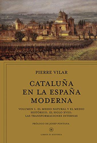 Cataluña en la España moderna, vol. 1: El medio natural y el medio ...