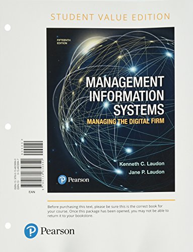Management Information Systems: Managing the Digital Firm, Student Value Edition