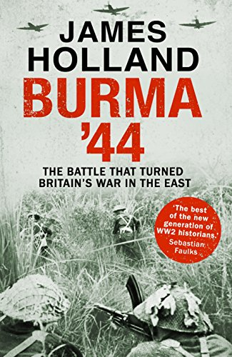 Burma '44: The Battle That Turned Britain's War in the Eastの詳細を見る