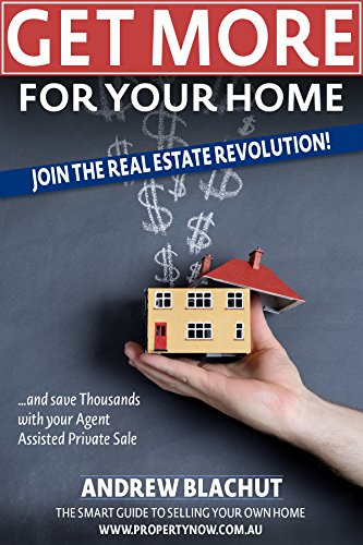 Get More For Your Home: Join the real estate revolution! Save thousands with your Agent Assisted Private Sale (English Edition) eBook: Blachut, Andrew, Lang, Chris, Cicala, Joe: Amazon.es: Tienda Kindle