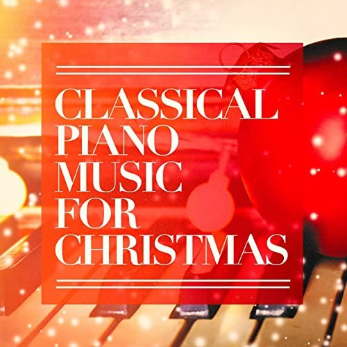 Christmas Eve Classical Piano, Relaxing Christmas Classical Piano Music, Classical Music Christmas