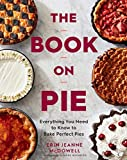 The Book on Pie: Everything You Need to Know to Bake Perfect Pies