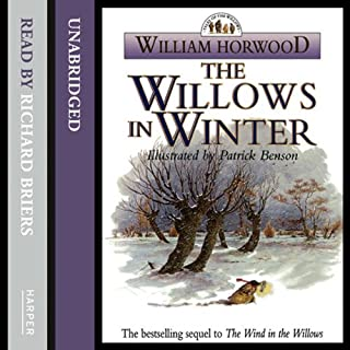 The Willows in Winter                   By:                                                                                                                                 William Horwood                               Narrated by:                                                                                                                                 Richard Briers                      Length: 2 hrs and 59 mins     23 ratings     Overall 4.7