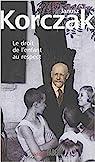 Le droit de l'enfant au respect : suivi de La Convention des Nations Unies relatives aux droits de l'enfant par Korczak