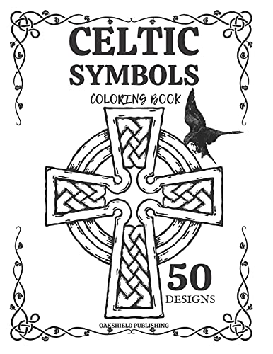 Celtic Symbols Coloring Book: For Adults And Kids Old Historical Designs Patterns