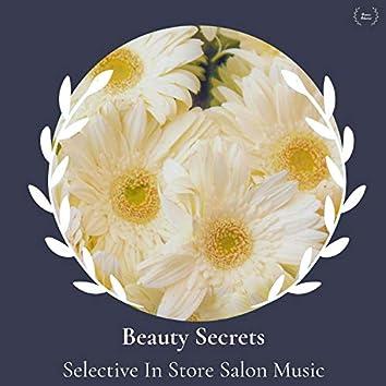 Beauty Secrets - Selective In Store Salon Music
