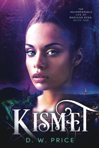 Kismet: Volume 1 (The Incomparable Life of Madison Ryan)