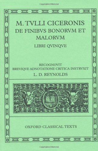Reynolds, L: Cicero De Finibus Bonorum et Malorum: Libri Quinque (Oxford Classical Texts)