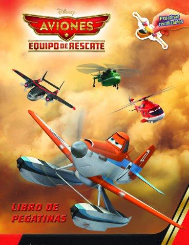 Aviones. Equipo de rescate. Libro de pegatinas: Con pegatinas reutilizables (Disney. Aviones)