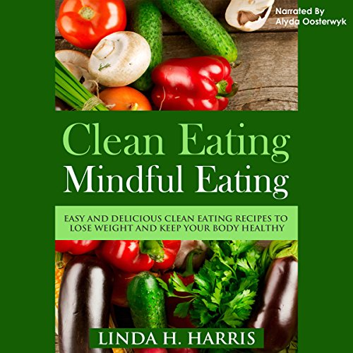 Clean Eating, Mindful Eating audiobook cover art
