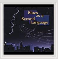 Blues As a Second Language