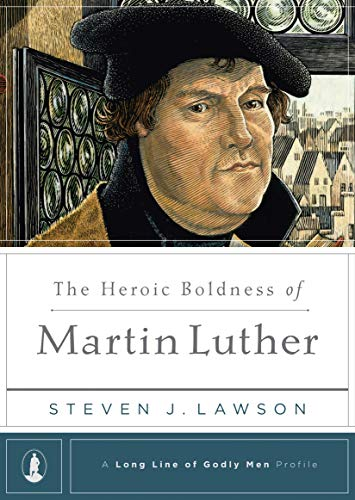 Heroic Boldness of Martin Luther, The