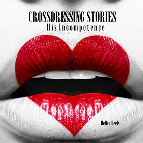 Crossdressing Stories: His Incompetence cover art