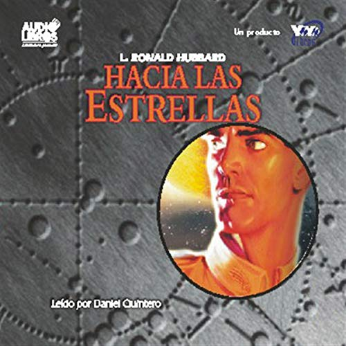 Hacia Las Estrellas [To the Stars]                   By:                                                                                                                                 L. Ron Hubbard                               Narrated by:                                                                                                                                 Daniel Quintero                      Length: 2 hrs and 59 mins     Not rated yet     Overall 0.0