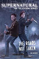 Supernatural, The Television Series: The Roads Not Taken (Supernatural the Television Series)