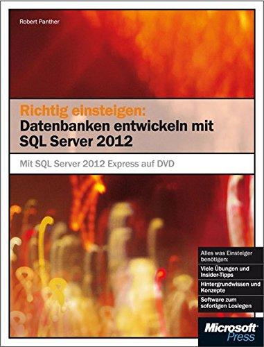 Richtig einsteigen: Datenbanken entwickeln mit SQL Server 2012
