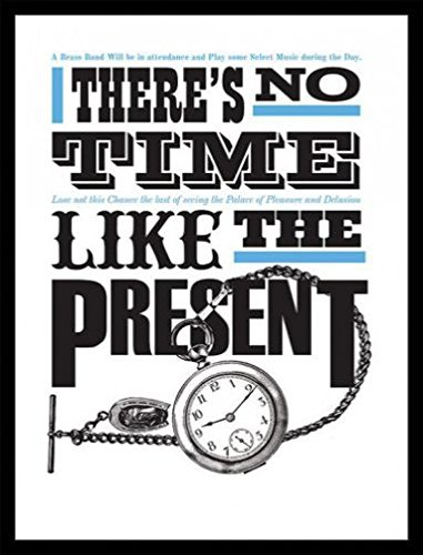 1art1 Inspiration Poster Reproduction et Cadre (MDF) Noir - No Time Like The Present (80 x 60cm)