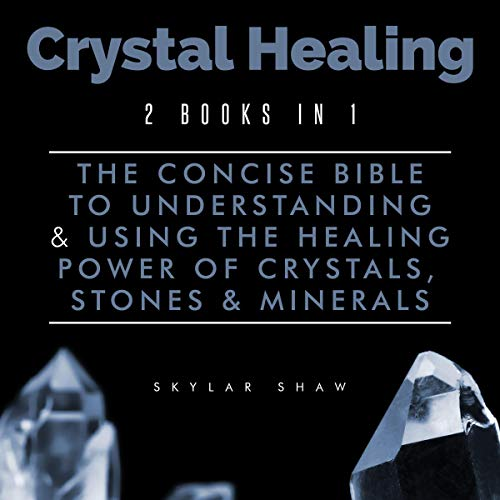 Crystal Healing: 2 Books in 1 audiobook cover art