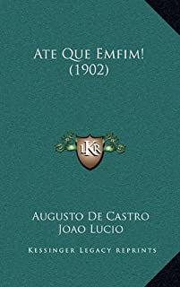 Ate Que Emfim! (1902)