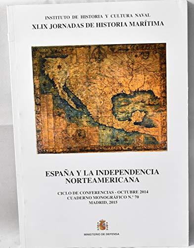 España y la independencia norteamericana. Cuaderno Monográfico Nº 70 (Cuaderno monográfico del IHN)