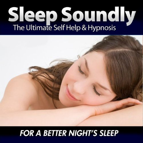 Sleep Soundly - For a Better Night's Sleep audiobook cover art