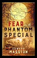 Fear on the Phantom Special (Railway Detective)
