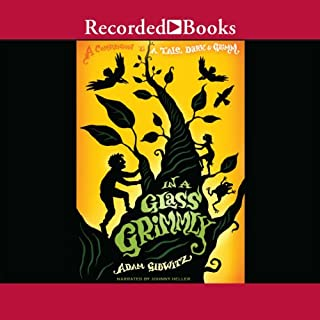 In a Glass Grimmly                   By:                                                                                                                                 Adam Gidwitz                               Narrated by:                                                                                                                                 Johnny Heller                      Length: 6 hrs and 20 mins     89 ratings     Overall 4.6