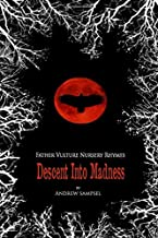 Father Vulture Nursery Rhymes: The Descent into Madness (Horror, Young Adult,)