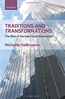 Tradition and Transformations: The Rise of German Constitutionalism